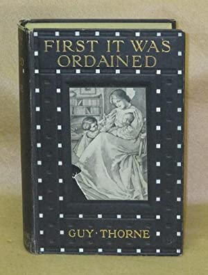 First It Was Ordained: Thorne, Guy