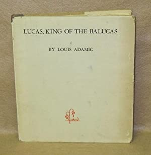 Lucas, King of the Balucas: The Story Of A Curious Monarch: Adamic, Louis