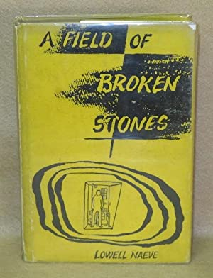 A Field of Broken Stones: Naeve, Lowell