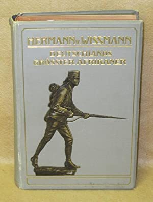 Hermann von Wissman: Deutschlands Grobter Afrikaner. Sein Leben und Wirken unter Benutzung des ...