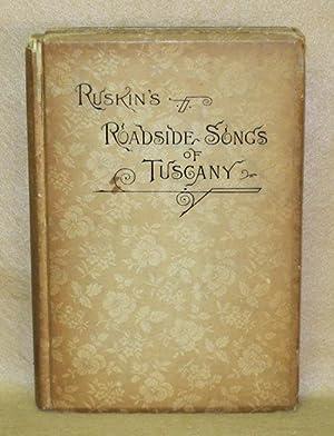Roadside Songs of Tuscany: Ruskin, John