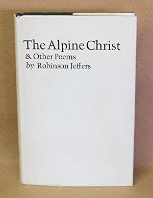 The Alpine Christ & Other Poems: Jeffers, Robinson