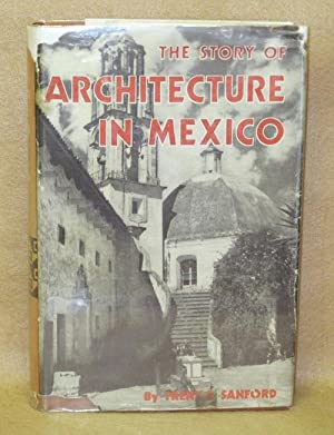 The Story of Architecture in Mexico