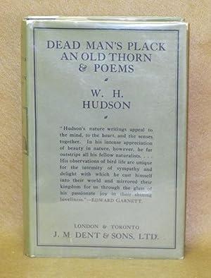Dead Man's Plack: An Old Thorn & Poems: Hudson, W.H.