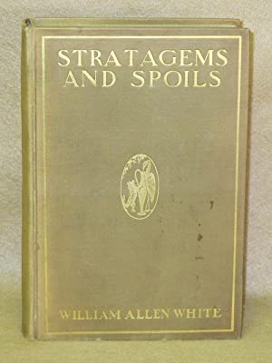 Stratagems and Spoils: Stories of Love and Politics: White, William Allen