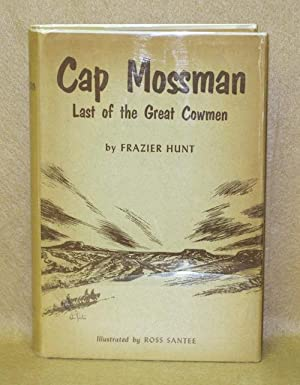 Cap Mossman: Last of the Great Cowmen: Hunt, Frazier