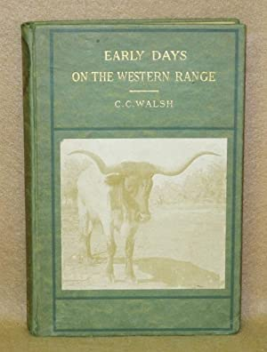 Early Days On The Western Range: Walsh, C.C.