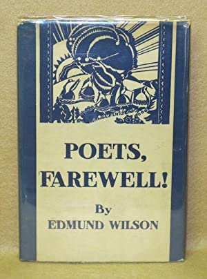 Poets, Farewell!: Wilson, Edmund