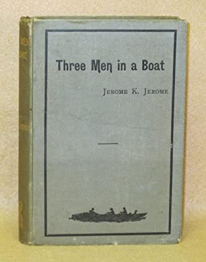 Three Men In A Boat (To Say Nothing Of The Dog): Jerome, Jerome K.