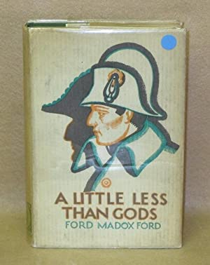 A Little Less Than Gods: Ford, Ford Madox