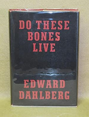 Do These Bones Live: Dahlberg, Edward