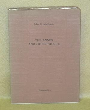 The Annex and Other Stories: MacDonald, John D.