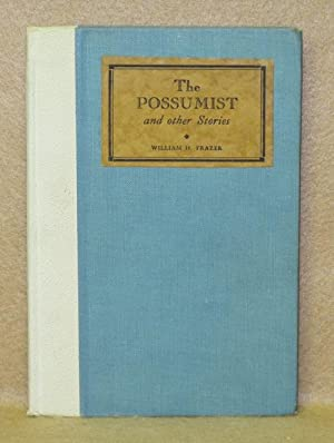The Possumist and Other Stories: Frazer, William H.