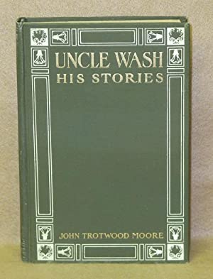Uncle Wash: His Stories: Moore, John Trotwood