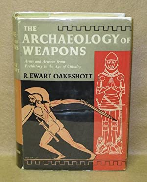 The Archaeology of Weapons: Oakeshott, R. Ewart