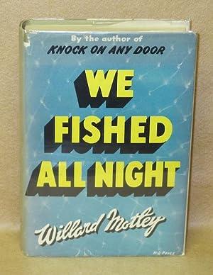 We Fished All Night: Motley, Willard