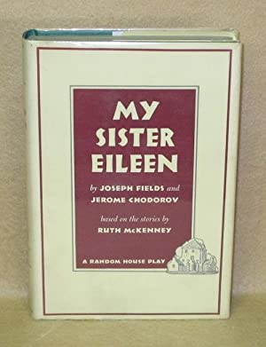 My Sister Eileen: Fields, Joseph and Jerome Chodorov