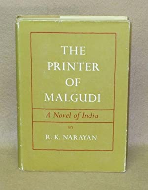The Printer of Malgudi: Narayan, R.K.