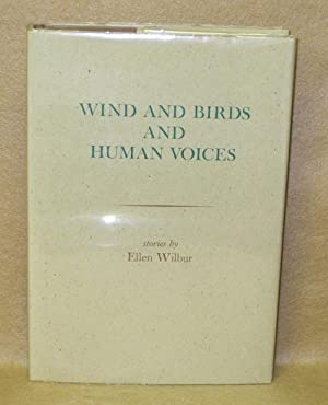 Wind and Birds and Human Voices: Wilbur, Ellen