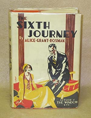 The Sixth Journey: Rosman, Alice Grant