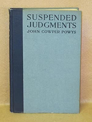 Suspended Judgments: Essays on Books and Sensations: Powys, John Cowper