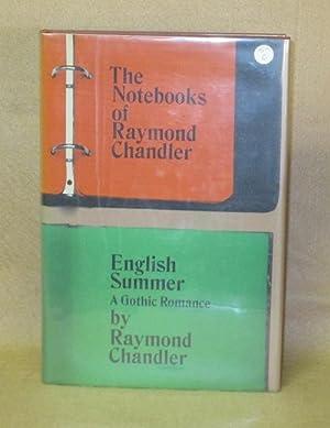 The Notebooks of Raymond Chandler and English Summer: A Gothic Romance: Chandler, Raymond