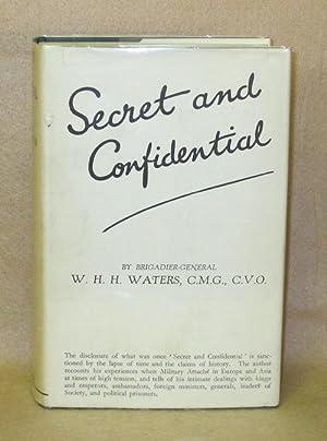 Secret and Confidential: Waters, Brig-Gen W.H.H.