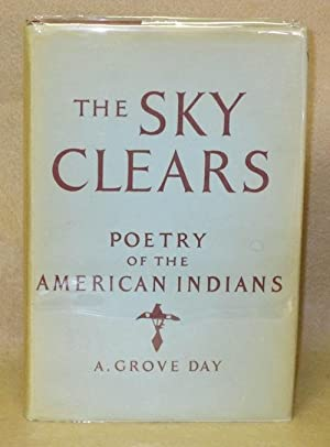 The Sky Clears: Poetry of The American Indians: Day, A. Grove