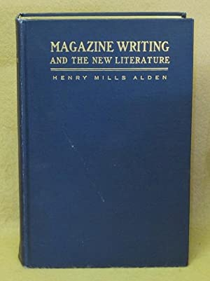 Magazine Writing and The New Literature: Alden, Henry Mills