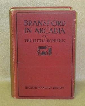 Bransford in Arcadia or The Little Eohippus: Rhodes, Eugene Manlove