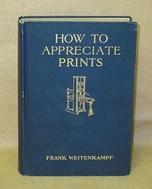 How To Appreciate Prints: Weitenkampf, Frank