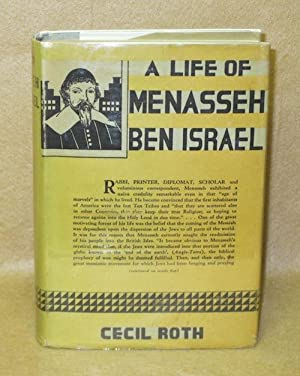 A Life of Menasseh Ben Israel: Roth, Cecil