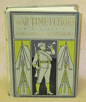 War-Time Echoes: Brownlee, James Henry