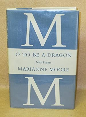 O To Be A Dragon: Moore, Marianne