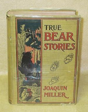 True Bear Stories: Miller, Joaquin