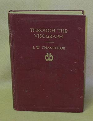 Through the Visograph: Chancellor, J.W.