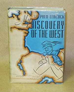 Discovery of the West: A Discussion of East and West in Canada: Leacock, Stephen