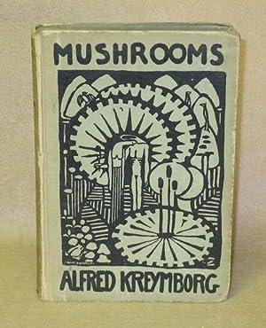 Mushrooms: Kreymborg, Alfred