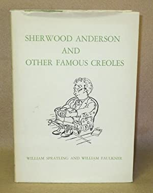 Sherwood Anderson and Other Famous Creoles: Spratling, William and William Faulkner