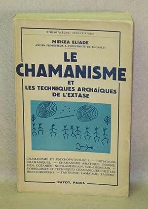 Le Chamanisme Et Les Techniques Archaiques De: Eliade, Mircea