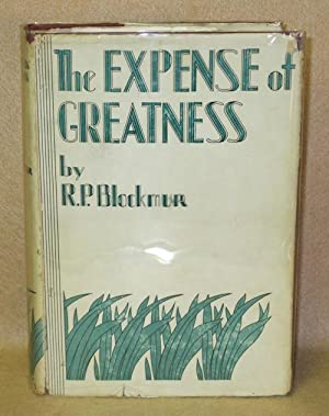 The Expense of Greatness: Blackmur, R.P.