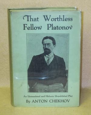That Worthless Fellow Platonov: Chekhov, Anton