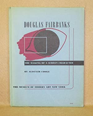 Douglas Fairbanks: The Making of A Screen Character: Cooke, Alistair