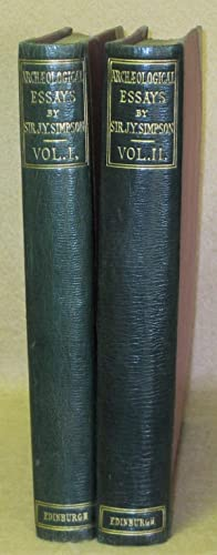 Archaeological Essays: Simpson, Bart. Sir James Y.