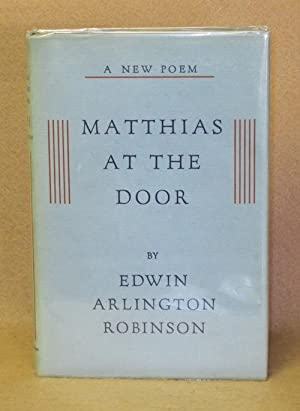 Matthias At The Door: Robinson, Edwin Arlington