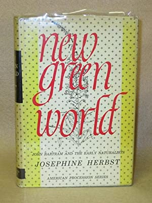 New Green World: John Bartram and the Early Naturalists: Herbst, Josephine