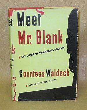 Meet Mr. Blank: The Leader of Tomorrow's Germans: Waldeck, R.G.