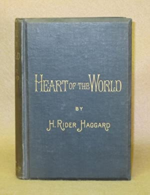 Heart Of The World: Haggard, H. Rider