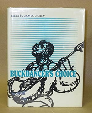 Buckdancer's Choice: Dickey, James