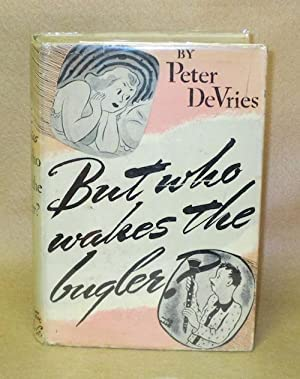 But Who Wakes The Bugler: DeVries, Peter